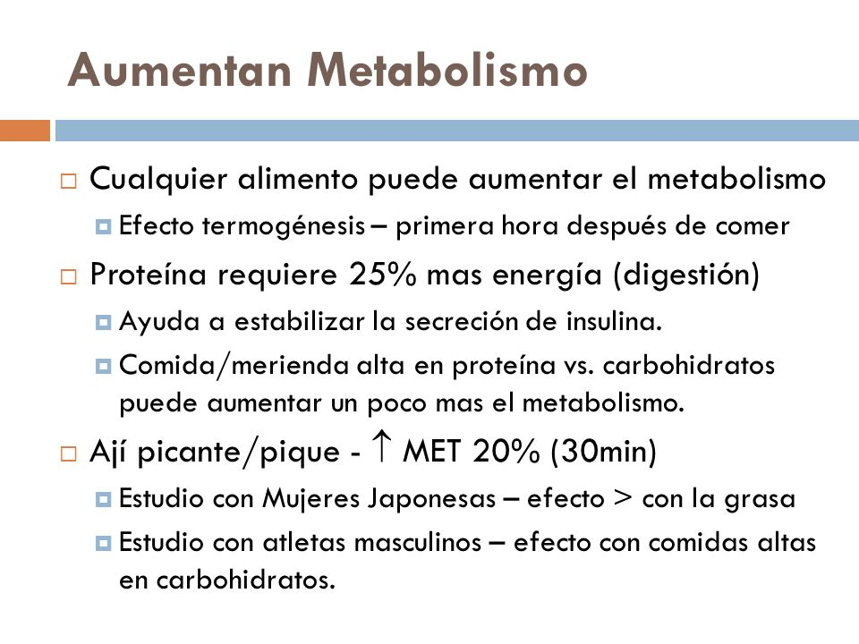 Aumentan Metabolismo Cualquier alimento puede aumentar el metabolismo