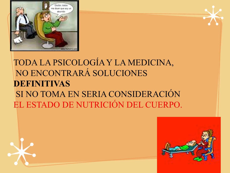 TODA LA PSICOLOGÍA Y LA MEDICINA,