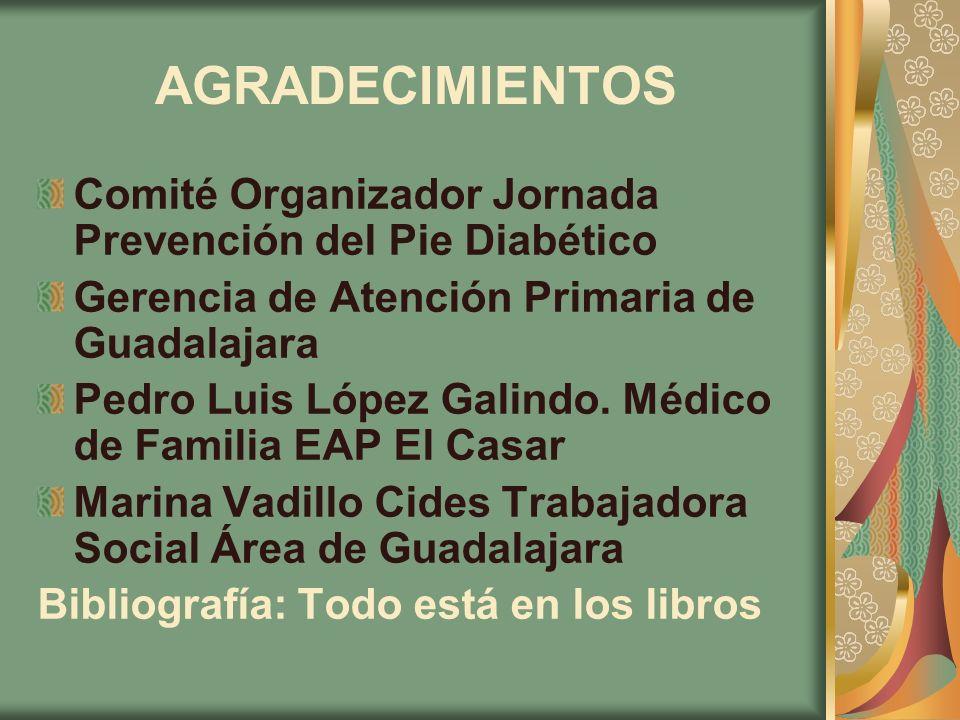 AGRADECIMIENTOS Comité Organizador Jornada Prevención del Pie Diabético. Gerencia de Atención Primaria de Guadalajara.