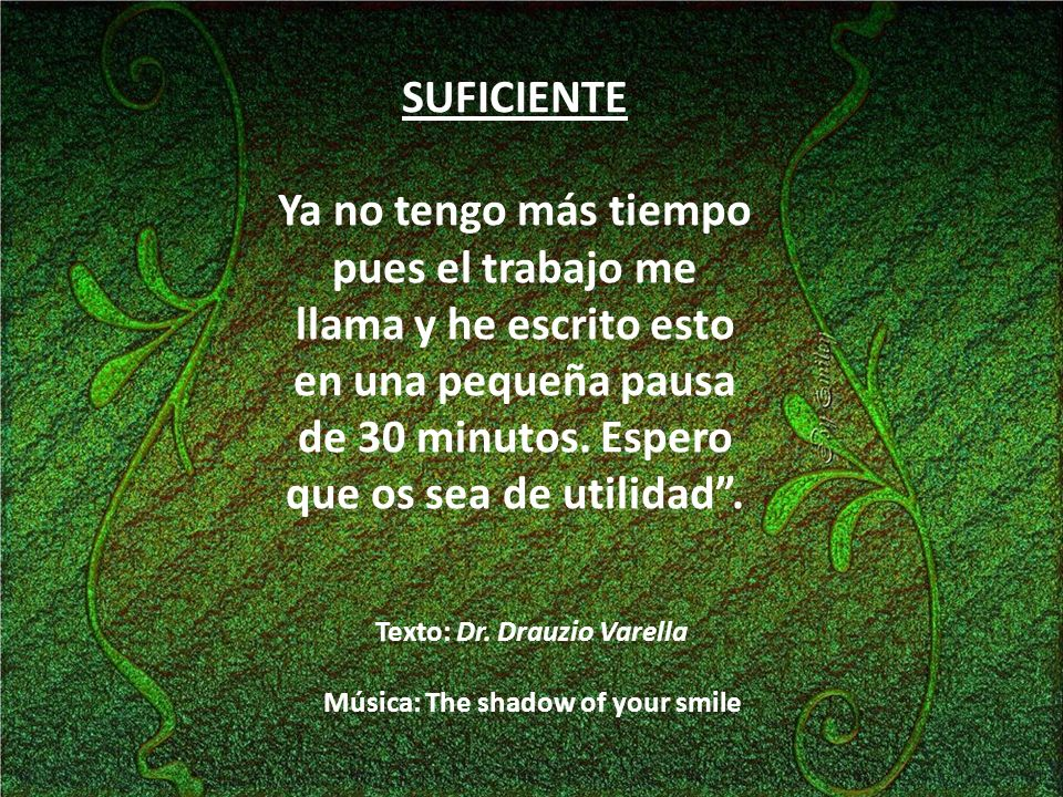Texto: Dr. Drauzio Varella Música: The shadow of your smile