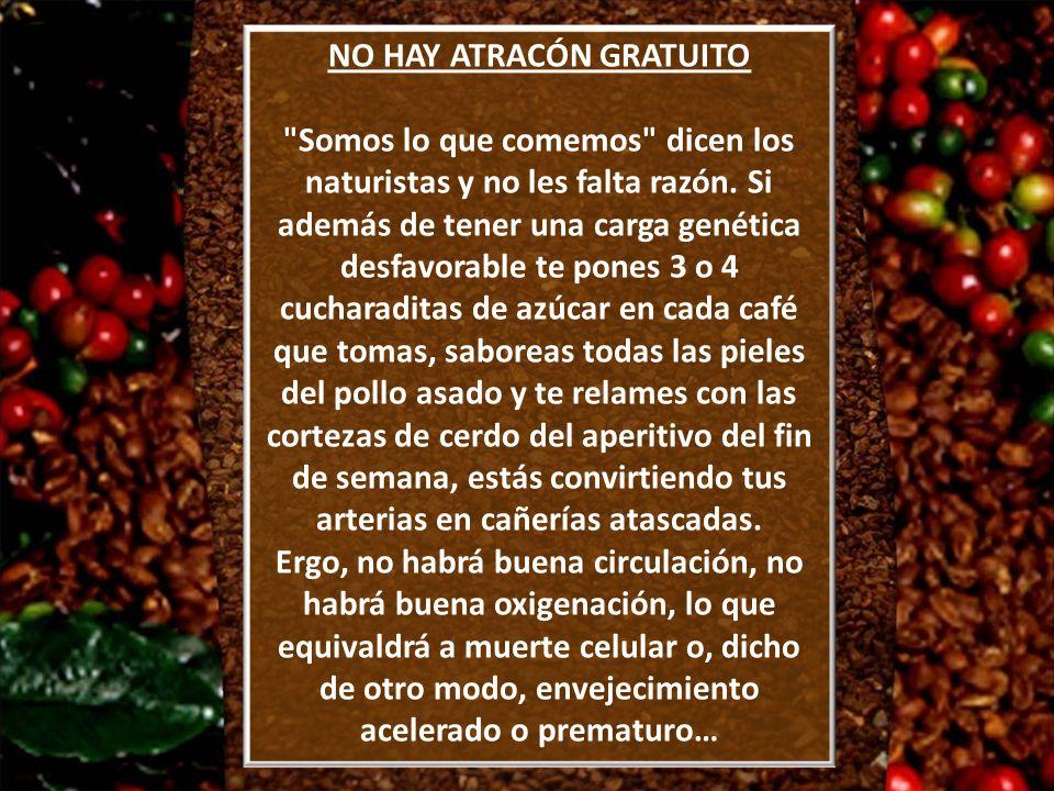 NO HAY ATRACÓN GRATUITO