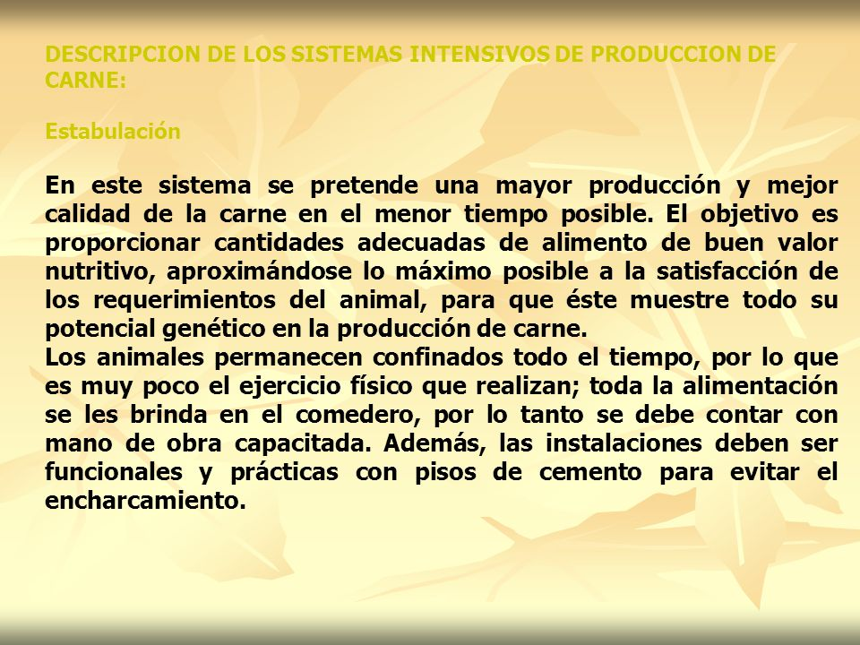 DESCRIPCION DE LOS SISTEMAS INTENSIVOS DE PRODUCCION DE