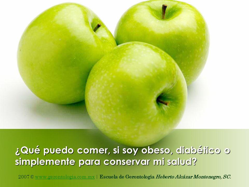¿Qué puedo comer, si soy obeso, diabético o simplemente para conservar mi salud