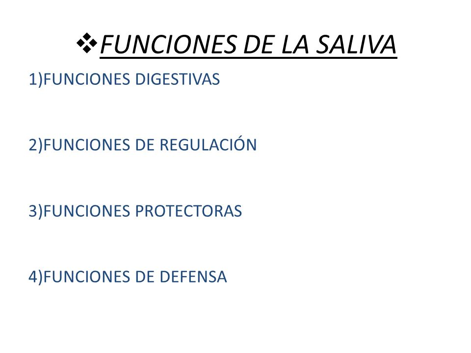 FUNCIONES DE LA SALIVA 1)FUNCIONES DIGESTIVAS