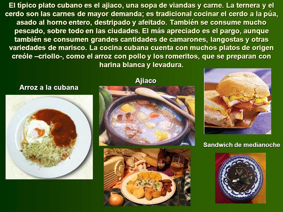 El típico plato cubano es el ajiaco, una sopa de viandas y carne
