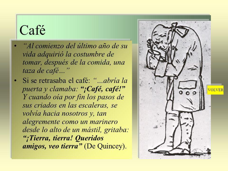 Café Al comienzo del último año de su vida adquirió la costumbre de tomar, después de la comida, una taza de café…