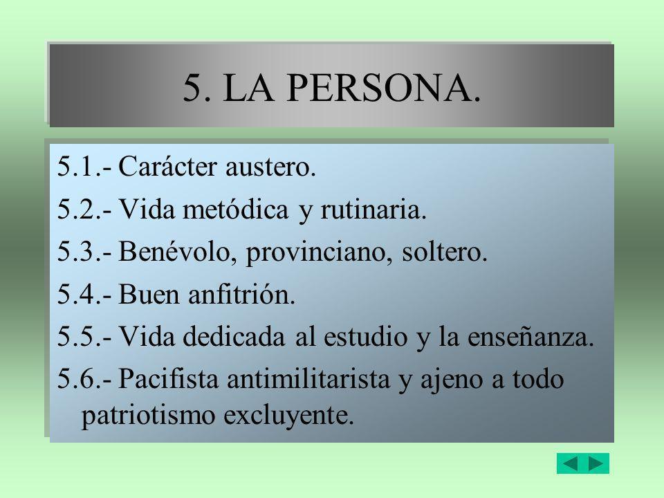 5. LA PERSONA. 5.1.- Carácter austero.