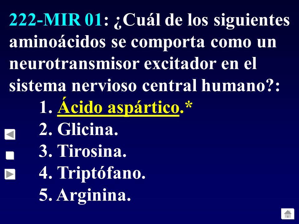 222-MIR 01: ¿Cuál de los siguientes aminoácidos se comporta como un neurotransmisor excitador en el sistema nervioso central humano :