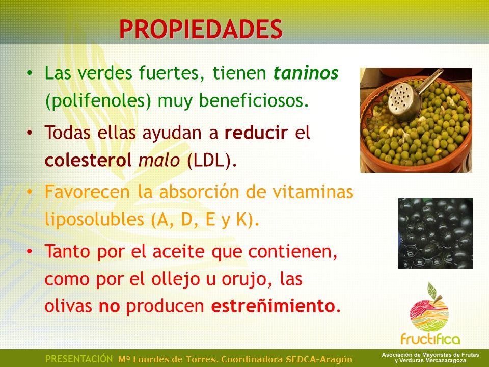 PROPIEDADES Las verdes fuertes, tienen taninos (polifenoles) muy beneficiosos. Todas ellas ayudan a reducir el colesterol malo (LDL).