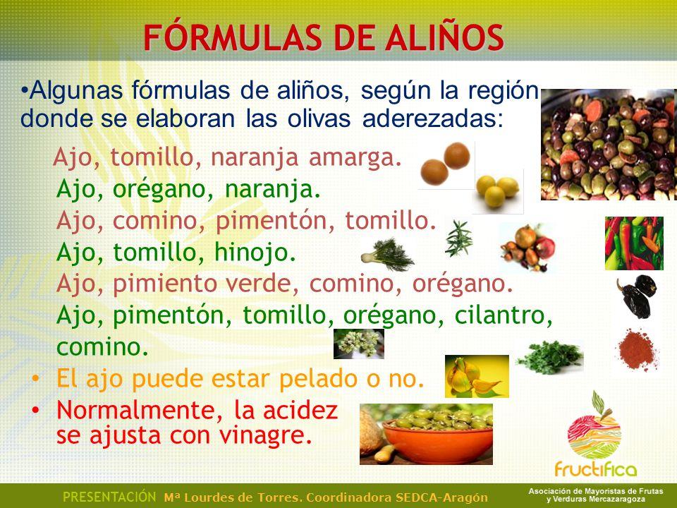 FÓRMULAS DE ALIÑOS Algunas fórmulas de aliños, según la región donde se elaboran las olivas aderezadas: