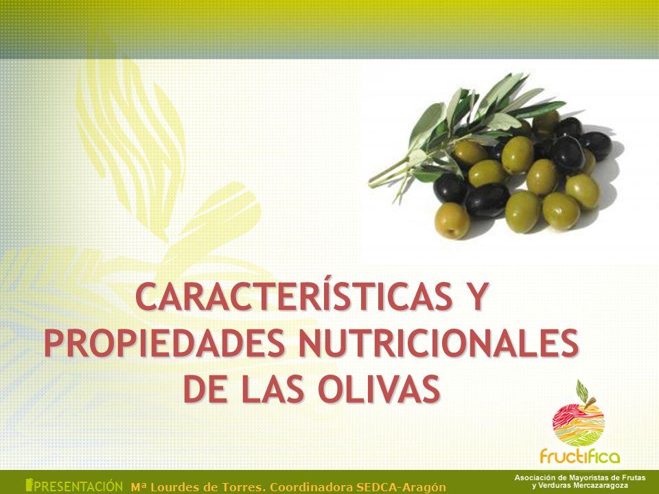 CARACTERÍSTICAS Y PROPIEDADES NUTRICIONALES DE LAS OLIVAS