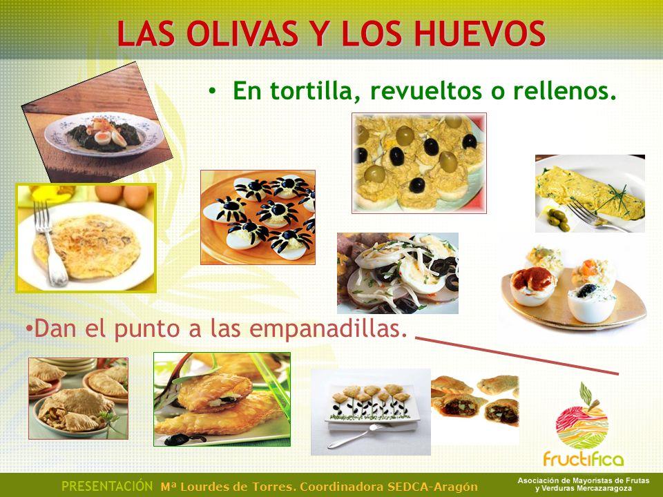 LAS OLIVAS Y LOS HUEVOS En tortilla, revueltos o rellenos.