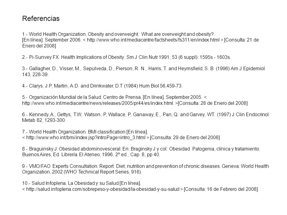 Referencias 1.- World Health Organization. Obesity and overweight: What are overweight and obesity .