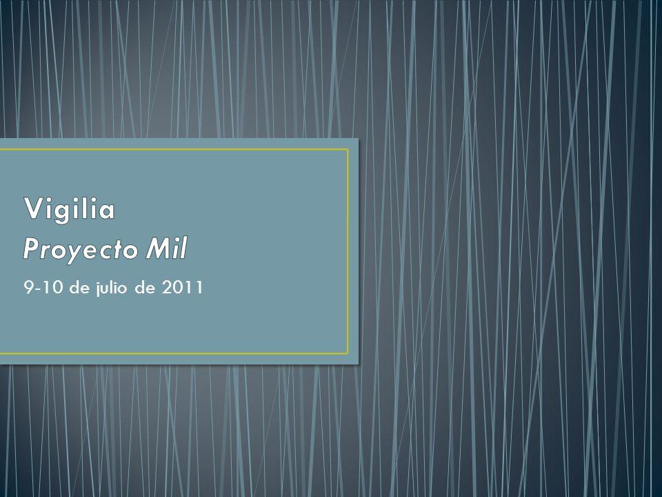 Vigilia Proyecto Mil 9-10 de julio de 2011