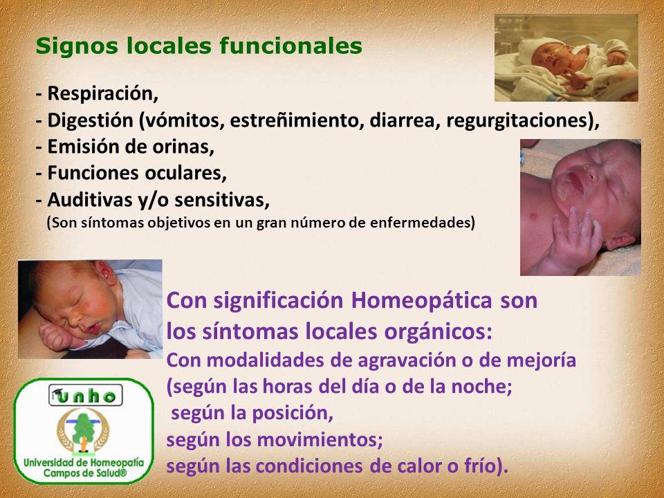 Con significación Homeopática son los síntomas locales orgánicos: