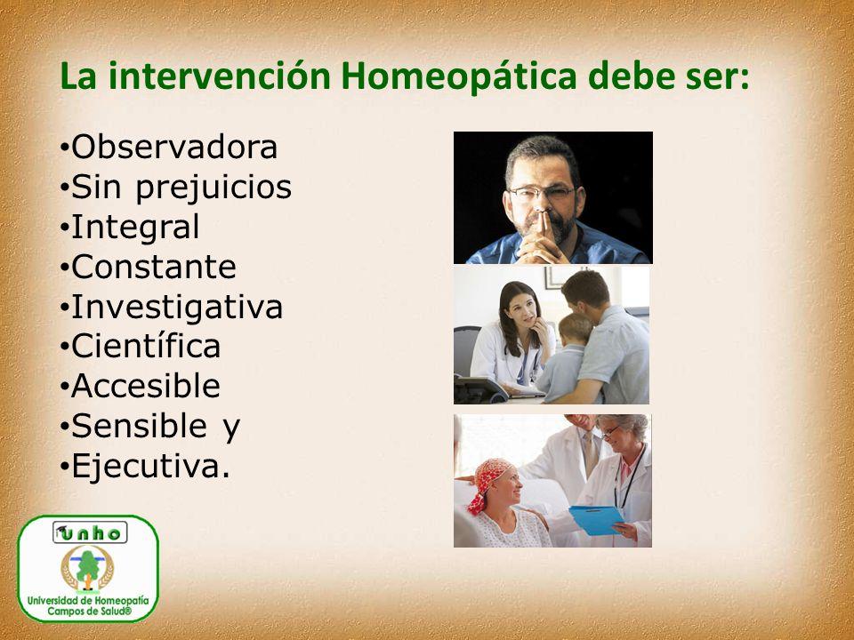 La intervención Homeopática debe ser: