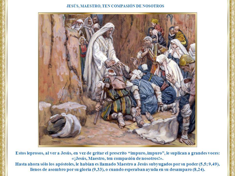 JESÚS, MAESTRO, TEN COMPASIÓN DE NOSOTROS