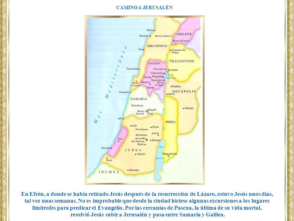 resolvió Jesús subir a Jerusalén y pasa entre Samaría y Galilea.