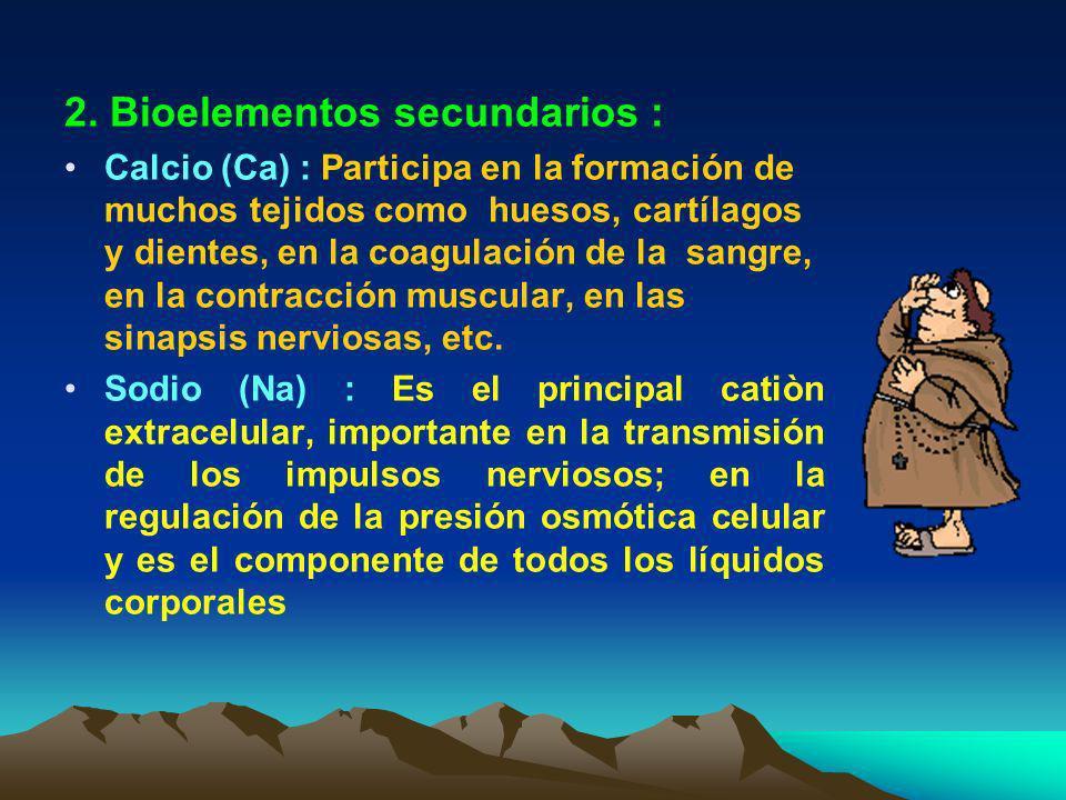2. Bioelementos secundarios :