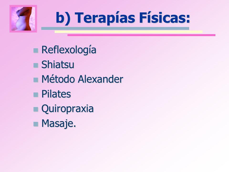 b) Terapías Físicas: Reflexología Shiatsu Método Alexander Pilates