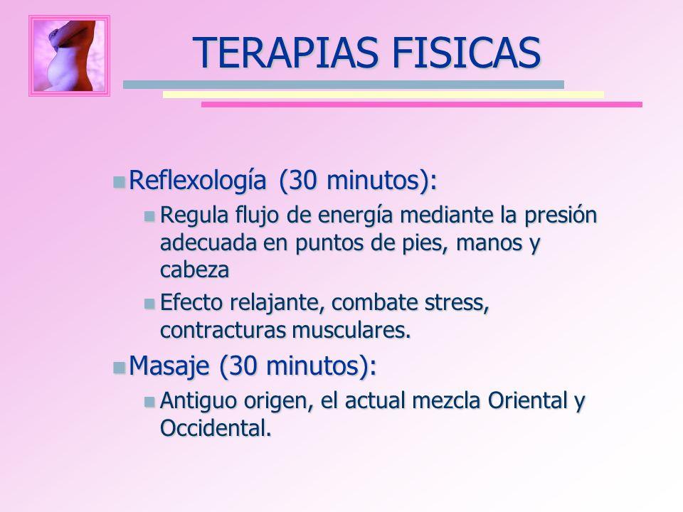TERAPIAS FISICAS Reflexología (30 minutos): Masaje (30 minutos):