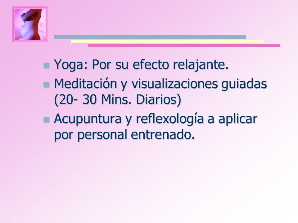 Yoga: Por su efecto relajante.