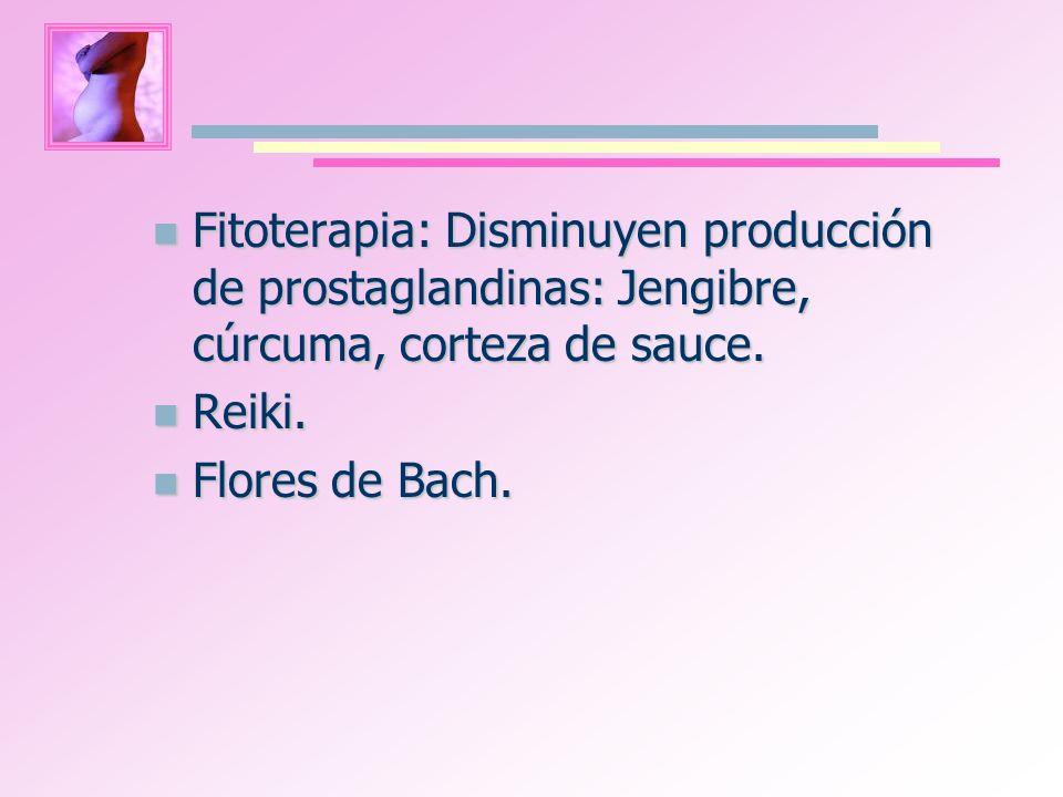 Fitoterapia: Disminuyen producción de prostaglandinas: Jengibre, cúrcuma, corteza de sauce.