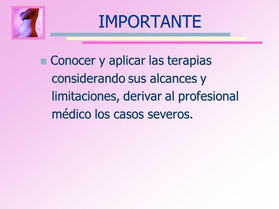 IMPORTANTE Conocer y aplicar las terapias considerando sus alcances y