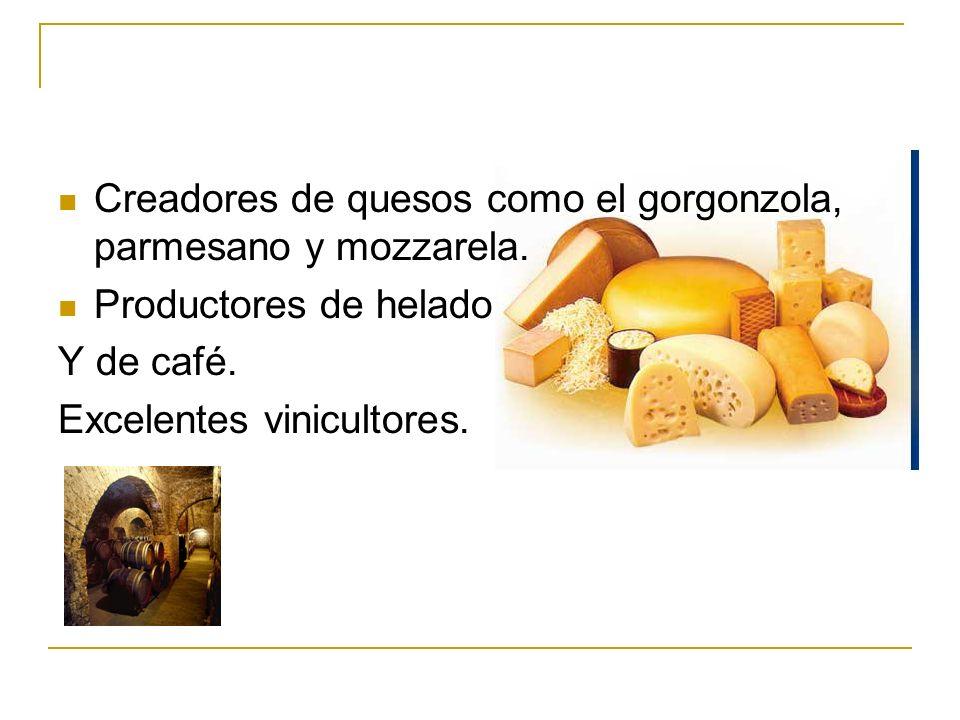 Creadores de quesos como el gorgonzola, parmesano y mozzarela.
