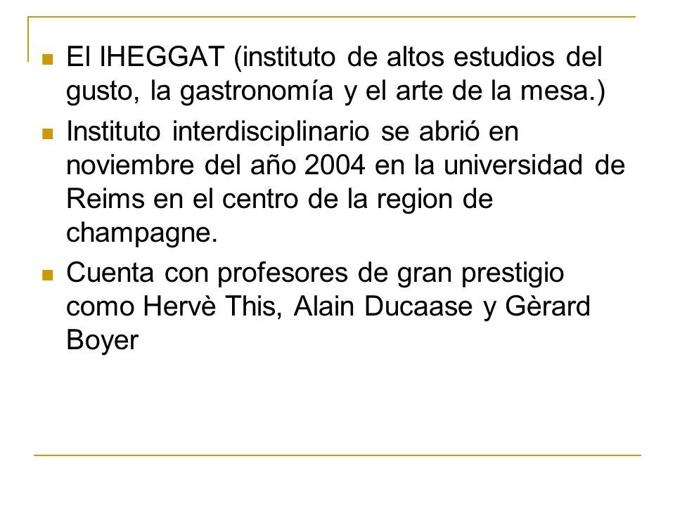 El IHEGGAT (instituto de altos estudios del gusto, la gastronomía y el arte de la mesa.)