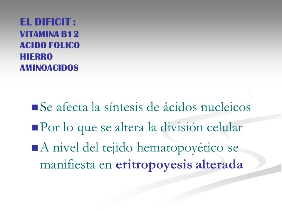 EL DIFICIT : VITAMINA B12 ACIDO FOLICO HIERRO AMINOACIDOS