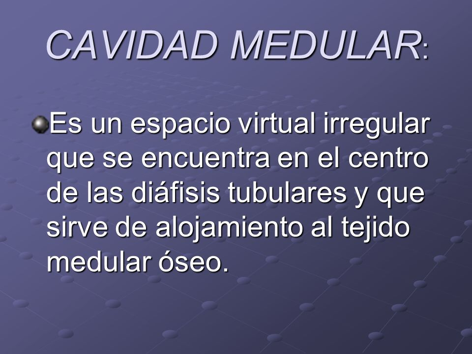 CAVIDAD MEDULAR: