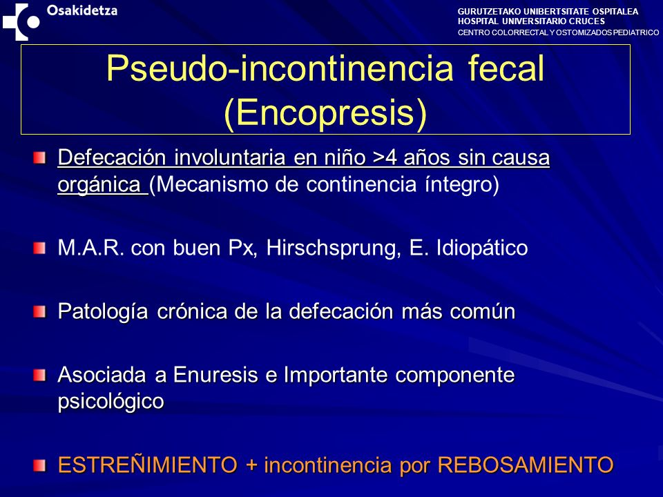 Pseudo-incontinencia fecal (Encopresis)