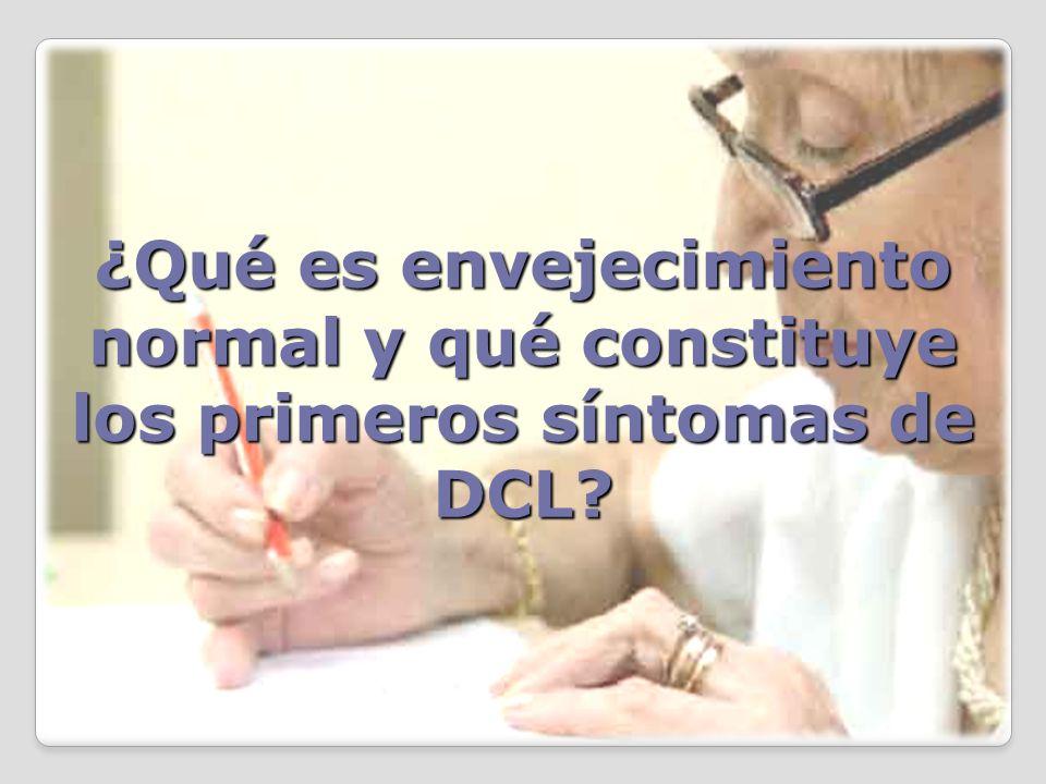 ¿Qué es envejecimiento normal y qué constituye los primeros síntomas de DCL