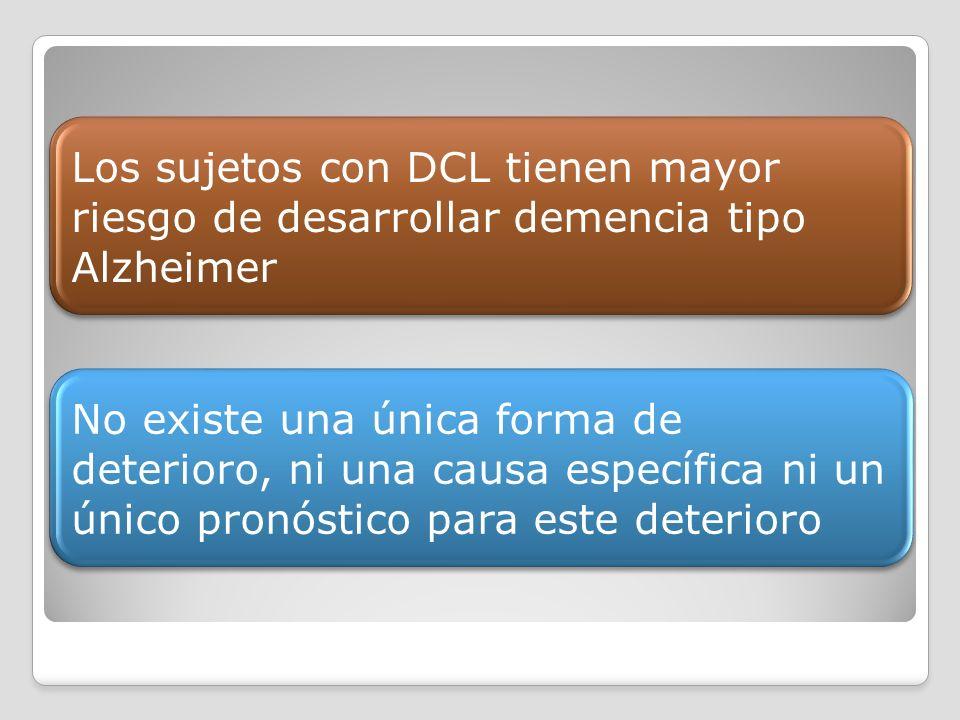 Los sujetos con DCL tienen mayor riesgo de desarrollar demencia tipo Alzheimer