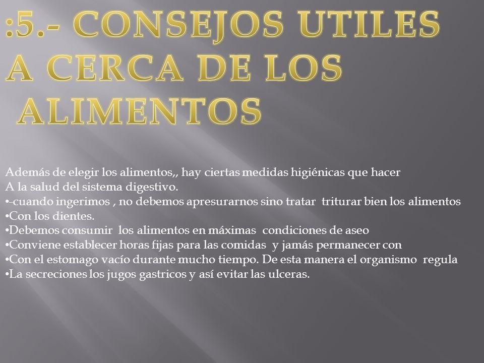 :5.- CONSEJOS UTILES A CERCA DE LOS ALIMENTOS
