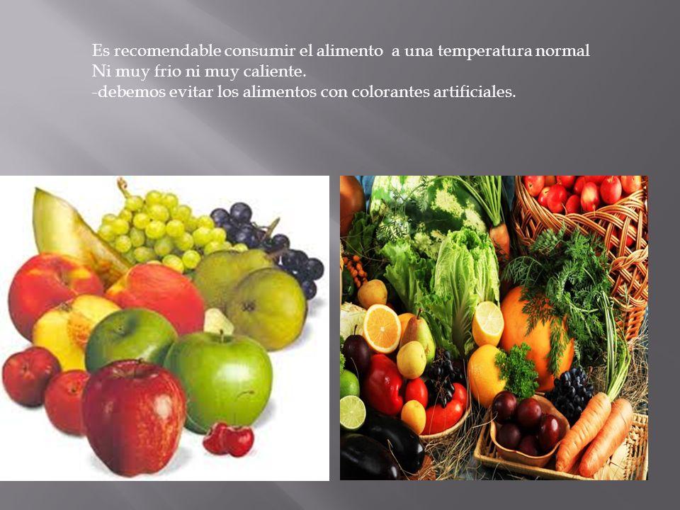 Es recomendable consumir el alimento a una temperatura normal