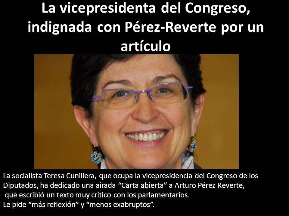 La vicepresidenta del Congreso, indignada con Pérez-Reverte por un artículo