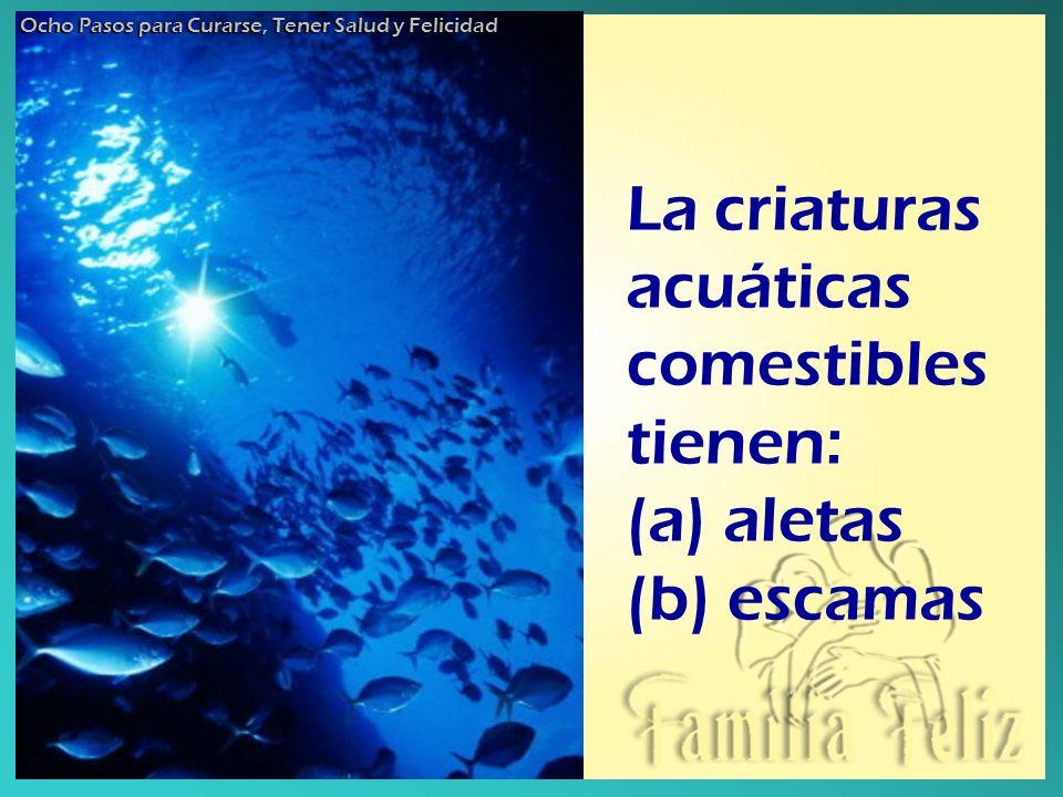 La criaturas acuáticas comestibles tienen: