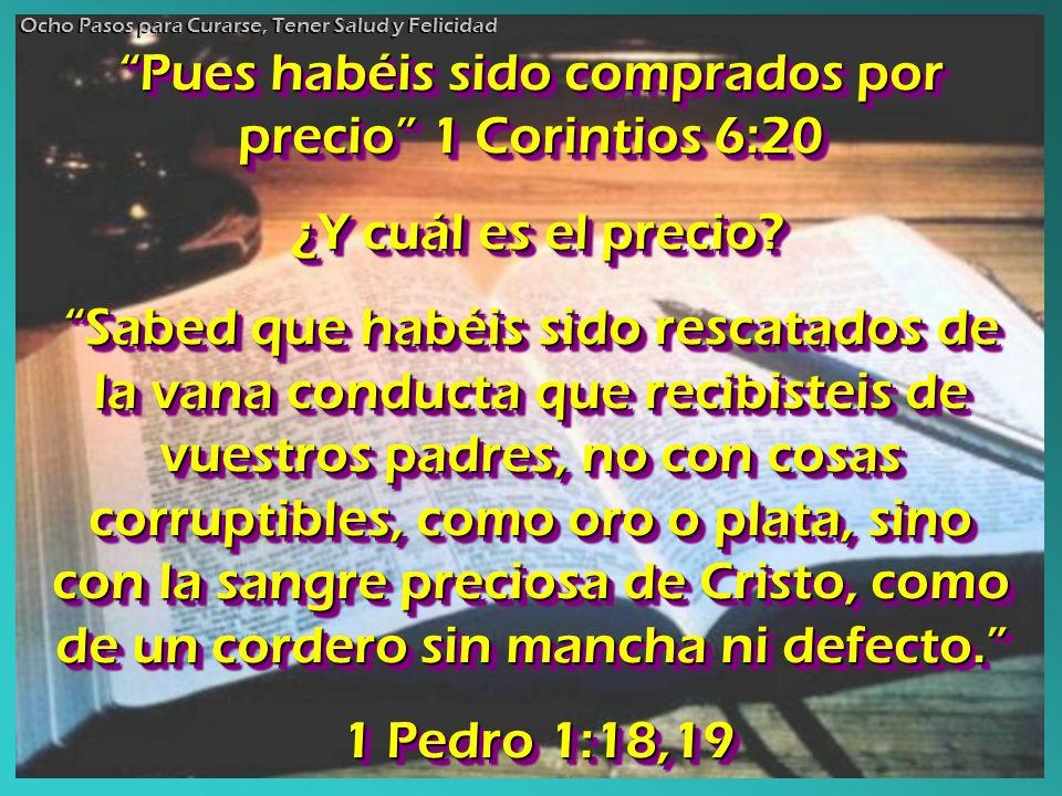 Pues habéis sido comprados por precio 1 Corintios 6:20