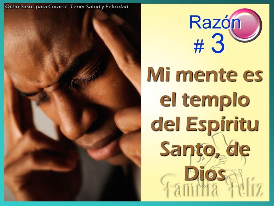 Mi mente es el templo del Espíritu Santo, de Dios