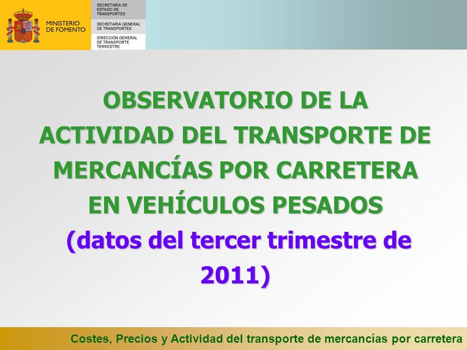 OBSERVATORIO DE LA ACTIVIDAD DEL TRANSPORTE DE MERCANCÍAS POR CARRETERA EN VEHÍCULOS PESADOS (datos del tercer trimestre de 2011)