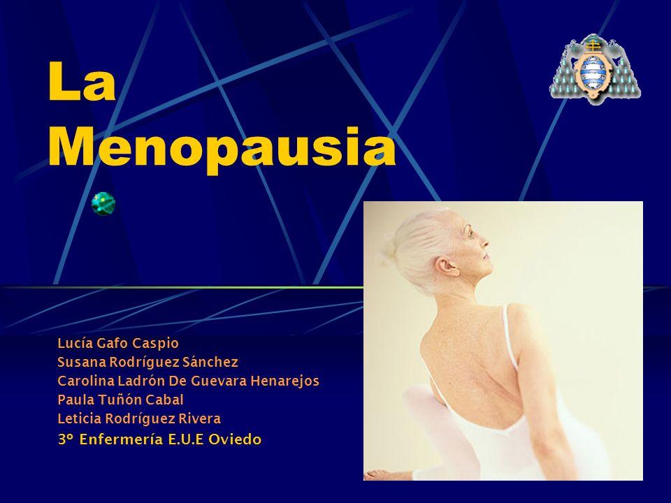 La Menopausia 3º Enfermería E.U.E Oviedo Lucía Gafo Caspio