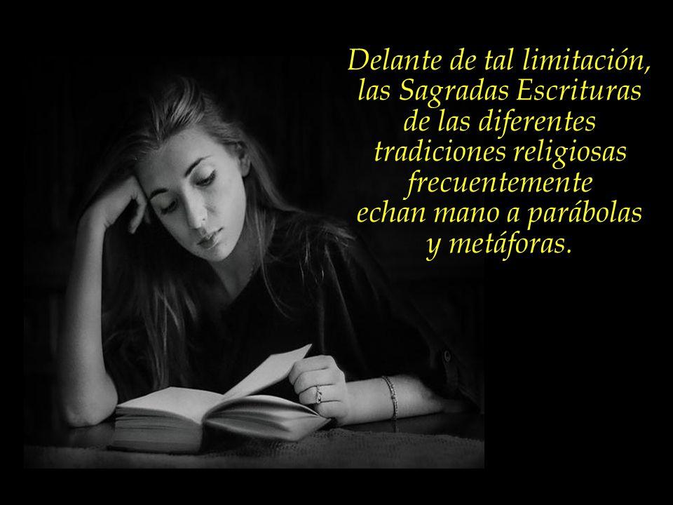 Delante de tal limitación, las Sagradas Escrituras de las diferentes