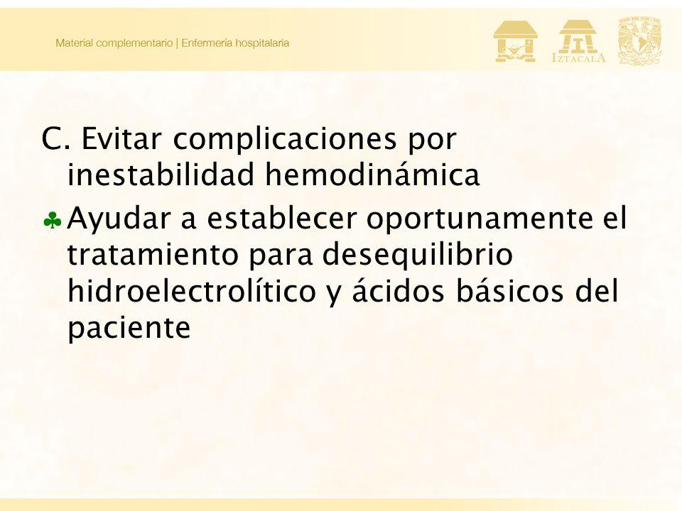 C. Evitar complicaciones por inestabilidad hemodinámica