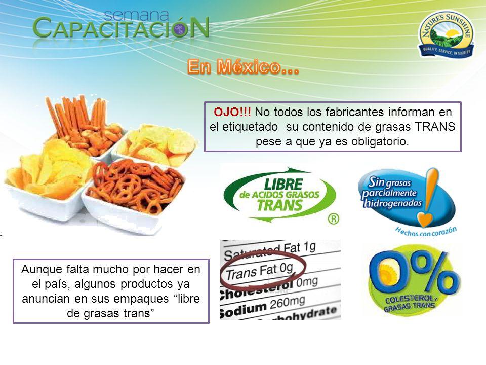 En México… OJO!!! No todos los fabricantes informan en el etiquetado su contenido de grasas TRANS pese a que ya es obligatorio.