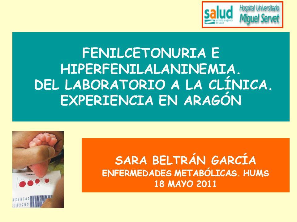 SARA BELTRÁN GARCÍA ENFERMEDADES METABÓLICAS. HUMS 18 MAYO 2011