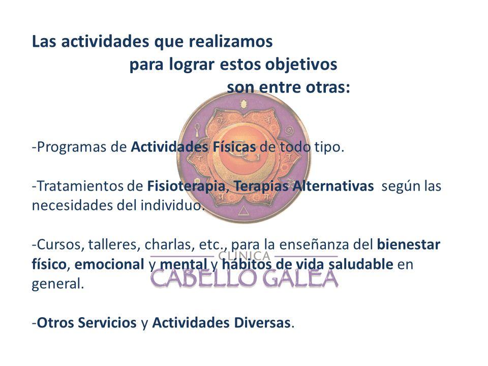 Las actividades que realizamos para lograr estos objetivos