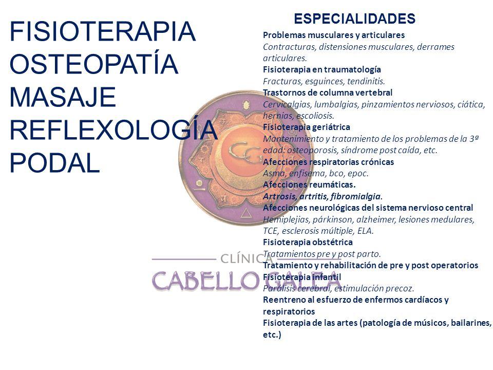 FISIOTERAPIA OSTEOPATÍA MASAJE REFLEXOLOGÍA PODAL ESPECIALIDADES