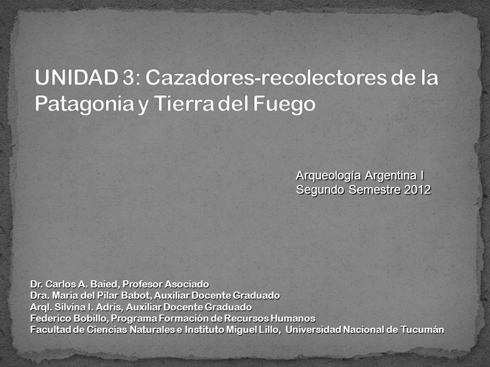 UNIDAD 3: Cazadores-recolectores de la Patagonia y Tierra del Fuego